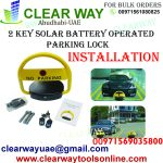 2 KEY SOLAR BATTERY OPERATED PARKING LOCK INSTALLATION IN MUSSAFAH , ABUDHABI , UAE BY CLEARWAY